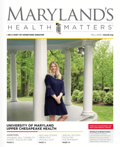 Maryland's Health Matters Upper Chesapeake Health Fall 2018 issue